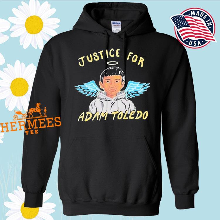 Justice For Adam Toledo -stop Killing Us, Rip Adam Toledo Shirt Hoodie